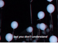 You,  Understand, and  Dont: but you dont understand