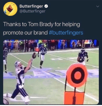 Candy, Funny, and Tom Brady: Butterfinger .  @Butterfinger  Thanks to Tom Brady for helping  promote our brand #butterfinger'S  memersdelig Well played for a third rate candy bar.