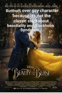 stockholm syndrome: Butthurt over gay character  becauset's ot the  classic storabout  beastiality and Stockholm  Syndrome  DISNE  AND  THI  リ!  oseneres un ANDTHEBEAST.IAVETLEFUIShurTO ABLLCOOuBiRSONDANSTEESITEBINSKE REISEGU  IN3D REALD 3O IN CINEMAS MARCH 17 AND IMAX 30