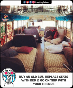 Friends, Old, and Indianpeoplefacebook: BUY AN OLD BUS, REPLACE SEATS  WITH BED & GO ON TRIP WITH  YOUR FRIENDS