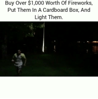 Damn these guys savage😂💀 👉Tag a friend👉 Follow (@soflo) for more laughs: Buy Over $1,000 Worth Of Fireworks,  Put Them In A Cardboard Box, And  Light Them Damn these guys savage😂💀 👉Tag a friend👉 Follow (@soflo) for more laughs