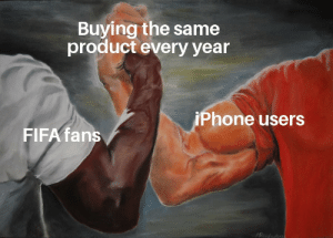 Me_irl: Buying the same  product every year  iPhone users  FIFA fans Me_irl
