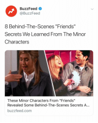 """Friends, Buzzfeed, and Link: BuzzFeed <  @BuzzFeed  8 Behind-The-Scenes """"Friends""""  Secrets We Learned From The Minor  Characters  These Minor Characters From """"Friends""""  Revealed Some Behind-The-Scenes Secrets A...  buzzfeed.com And you thought you knew """"Friends."""" Link in bio 📺"""
