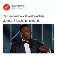 that voice.... goldenglobes: BuzzFeed <  @BuzzFeed  Can Mahershala Ali make ASMR  videos...? Asking for a friend.  LIVE  NBC that voice.... goldenglobes