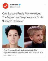 """I honestly forgot about Ben and tbh I blame Ross. Link in bio 📺: BuzzFeed  @BuzzFeed  Cole Sprouse Finally Acknowledged  The Mysterious Disappearance Of His  """"Friends"""" Character  Cole Sprouse Finally Acknowledged The  Mysterious Disappearance Of His """"Friends"""" Ch...  buzzfeed.com I honestly forgot about Ben and tbh I blame Ross. Link in bio 📺"""