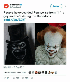"Creepy, Crime, and Dating: BuzzFeed  @BuzzFeed  Follow  People have decided Pennywise from ""It"" is  gay and he's dating the Babadook  bzfd.it/2eVS9kT  9:55 AM -13 Sep 2017  125 Retweets 459 Likes 8g @ @ A·D叻:  O 21 tl 125 459 westindianheaux:  petchatron:  pro-gay:  nokiabae:  Babadook was an annoying but palatable joke but it's very evident now that gay relationships are still seen as frivolous entertainment   also like the babadook meme was born out of a technical mistake on Netflix, this is just borderline projecting how straight ppl see gay ppl lol creepy and predatory towards kids  I knew something didn't sit right with me about this new 'meme'  to further add to how wrong this is, in the book pennywise is introduced by reveling in the deaths of two men who were killed for being gay based on a real crime that happened in Maine. like please people… let's not do this. just putting this PSA out here so i don't have to @ anyone for posting this meme in the future!    Something tells me that Buzzfeed is driving this"