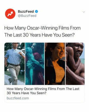 Only real movie heads have seen 20+ of these movies. Take the quiz ➡️ link in bio 🎥: BuzzFeed  @BuzzFeed  How Many Oscar-Winning Films From  The Last 30 Years Have You Seen?  How Many Oscar-Winning Films From The Last  30 Years Have You Seen?  buzzfeed.com Only real movie heads have seen 20+ of these movies. Take the quiz ➡️ link in bio 🎥