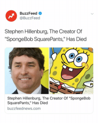 "SpongeBob, Stephen, and Thank You: BuzzFeed  @BuzzFeed  Stephen Hillenburg, The Creator Of  SpongeBob SquarePants,"" Has Died  Stephen Hillenburg, The Creator Of ""SpongeBob  SquarePants,"" Has Died  buzzfeednews.com Thank you for all the laughs and memories ❤️ RIP, Stephen Hillenburg"