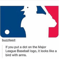 ( ͡° ͜ʖ ͡°) (Credit tagged) clean meme cleanmeme cleanmemes lol laughoutloud funny laughing laughinguntilicry laugh crying hilarious hahaha haha ha 😂 🤣 relatable wow omg used common stolen borrowed joking joker joke maymays maymay: buzzfeed:  If you put a dot on the Major  League Baseball logo, it looks like a  bird with arms. ( ͡° ͜ʖ ͡°) (Credit tagged) clean meme cleanmeme cleanmemes lol laughoutloud funny laughing laughinguntilicry laugh crying hilarious hahaha haha ha 😂 🤣 relatable wow omg used common stolen borrowed joking joker joke maymays maymay