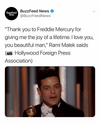 "see you all at the Oscars: Bohemian Rhapsody takes home Best Actor - Drama for Rami Malek and Best Motion Picture Drama goldenglobes: BuzzFeed News  @BuzzFeedNews  BuzzFeed  Thank you to Freddie Mercury for  giving me the joy of a lifetime. I love you,  you beautiful man,"" Rami Malek saids  (e: Hollywood Foreign Press  Association)  LIVE see you all at the Oscars: Bohemian Rhapsody takes home Best Actor - Drama for Rami Malek and Best Motion Picture Drama goldenglobes"
