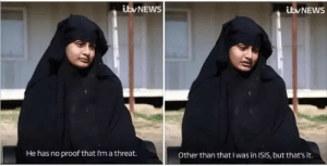 Isis, Life, and Memes: bvNEWS  bvNEWS  He has no proof that I'm a threat  Other than that I was in ISIS, but that's it. Who needs memes when real life is a sh*tpost