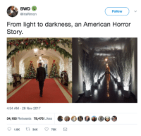 American Horror Story, Blackpeopletwitter, and American: BWD  @IrisRimon  Follow  From light to darkness, an American Horror  Story  4:34 AM - 28 Nov 2017  34,165 Retweets 79,476 Likes  1.6K  34K  79K <p>Different leaders different vibes (via /r/BlackPeopleTwitter)</p>