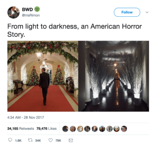 American Horror Story, American, and Horror: BWD  @IrisRimon  Follow  From light to darkness, an American Horror  Story  4:34 AM - 28 Nov 2017  34,165 Retweets 79,476 Likes  1.6K  34K  79K Different leaders different vibes