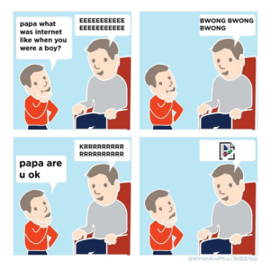 Internet, Buzzfeed, and Boy: BWONG BWONG  BWONG  papa what  was internet  like when you  were a boy?  papa are  u ok  @NATHANWPYLE / BUZZFEED the anthem of an era
