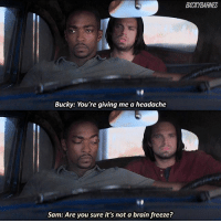 OH SHIT. - marvel tumblr omgmcu: BXCKYBARNES  Bucky: You're giving me a headache  Sam:Are you sure it's not a brain freeze? OH SHIT. - marvel tumblr omgmcu