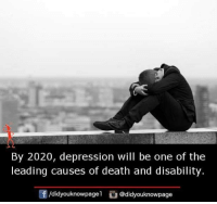 Memes, Death, and Depression: By 2020, depression will be one of the  leading causes of death and disability  f/didyouknowpagel@didyouknowpage