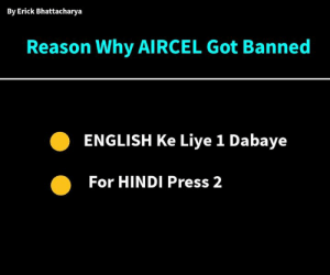 Get this pls😂: By Erick Bhattacharya  Reason Why AIRCEL Got Banned  ENGLISH Ke Liye 1 Dabaye  For HINDI Press 2 Get this pls😂