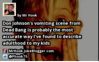https://t.co/bw0Qnz1YaF by @Phook75 #Parents https://t.co/F8IZipRex5: by Mr Hook  Don Johnson's vomiting scene from  Dead Bang is probably the most  accurate way I've found to describe  adulthood to my kids  MrHook.lokeBlogger.com  Phook75 https://t.co/bw0Qnz1YaF by @Phook75 #Parents https://t.co/F8IZipRex5