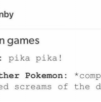 by  n games  pika pika  her Pokemon: Comp  ed screams of the d Tru . . . . . . playstation funny lol quote pokemon gamer games gaming videogame xbox nintendo wii nerd relatable videogames gamers game meme pokemon pokémon pkmn sunandmoom xandy oras pokemoncries