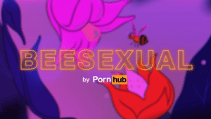 Porn Hub, Pornhub, and Death: by Porn  hub Pornhub announces BeeSexual, a channel for raising awareness of bee death rates. On top of this, every time you watch a video on this channel, Pornhub donates to organizations focused on bee preservation.