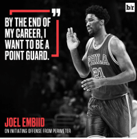 Sports, My Career, and Point Guard: BY THE END OF  MY CAREER, I  WANT TO BE A  POINT GUARD  JOELEMBIID  ININITIATING OFFENSE FROM PERIMETER  br Point Embiid? 👀