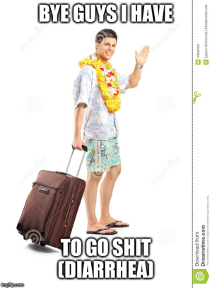 brb bros (brofist) ☺️☺️😊😎: BYE GUYSİHAVE  dreamstime  reamne  TO GO SHIT  (DIARRHEA)  imgflip.com  deamstime  Download from  Dreamstime.com  of  ID 30666356  O Lupco Smokovski | Dreamstime.com brb bros (brofist) ☺️☺️😊😎