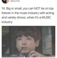 Memes, Music, and Forever: @byzotte  14. Big or small, you can NOT be on top  forever in the music industry with acting  and variety shows, when it's a MUSIC  industry. shinee are on another level . . . . Credit to owner✌