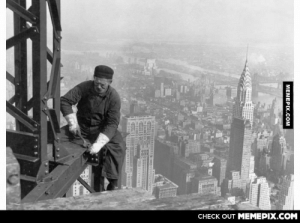Construction worker tightens bolts on The Empire State building, 1930omg-humor.tumblr.com: CНЕCK OUT MЕМЕРIХ.COM  МЕМЕРIХ.сом Construction worker tightens bolts on The Empire State building, 1930omg-humor.tumblr.com