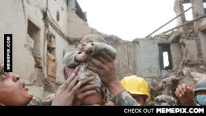 4 month old baby pulled out from underneath rubble in Nepalomg-humor.tumblr.com: CНECK OUT MЕМЕРIХ.COM  MEMEPIX.COM 4 month old baby pulled out from underneath rubble in Nepalomg-humor.tumblr.com