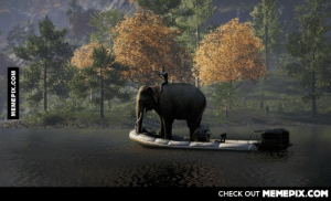 Turns out elephants can sail. [Far Cry 4]omg-humor.tumblr.com: CНECK OUT MЕМЕРIХ.COM  MEMEPIX.COM Turns out elephants can sail. [Far Cry 4]omg-humor.tumblr.com