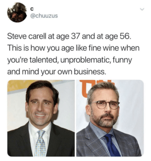 Funny, Steve Carell, and Wine: C  @chuuzus  Steve carell at age 37 and at age 56.  This is how you age like fine wine when  you're talented, unproblematic, funny  and mind your own business. Protect him at all costs