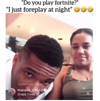 "Memes, Savage, and Greek: (C  ""Do you play fortnite?""  ""I just foreplay at night""  παπούτσια i.avw.  thanasis ante43  Greek freak 1 Giannis is a SAVAGE 🤣"