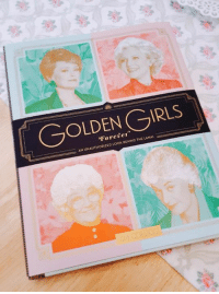 Beautiful, Girls, and Memes: C,OLDEN GIRLS  GOLDEN,GIRLS  AN UNAUTHORIZED LOOK BEHIND THE LANAI All the beautiful trinkets and letters you send!
