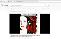 I had this song stuck in my head: c Secure  https://  google.com  q do bet do +be do do do ahh  Google do be do be do do do ahh  All Videos  mages  News  Shopping  More  About 95,800,000 results (0.75 seconds)  Annie Lennox  No More Love Yous Annie Lennox With lyrics YouTube  https://www.youtube.com/watch?v OnNrTJXxcUE  Settings  Tools  4:54 I had this song stuck in my head