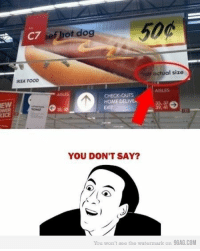 9gag, Food, and Ikea: C7  ef hot dog  sDe  actual size  IKEA FOOD  AİSLES  EW  ICE  CHECK-OUTS  HOME DELIVEN  EXIT  35, 37  39,41  38.  YOU DON'T SAY?  You won't see the watermark on 9GAG.COM <p>No es el tamaño real.</p>