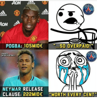"""PSG fans be like...: CA  adida  aS  AON  POGBA: 105MIOSO OVERPAID!""""  CREDITS  FOOTXFOOTBALL  NEYMAR RELEASE  CLAUSE: 222MIO e""""WORTH EVERY CENT"""" PSG fans be like..."""