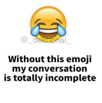 True that 😛😂 Comment your recent used Emoji below 👍🏻: Ca  al  Without this emoji  my conversation  is totally incomplete True that 😛😂 Comment your recent used Emoji below 👍🏻