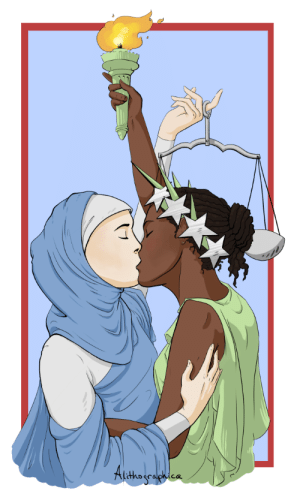 "Beautiful, Confused, and Cute: Ca geekandmisandry:  ptenterprises:  sheisquiteacommonfairy:   kaylapocalypse:  alithographica:  alithographica:  igyid:  alithographica: Liberty x Justice for all.  Why did you make liberty black and justice Muslim ?  So here's a distilled explanation of Why Liberty Is Black and Why Justice Is Muslim for those who are confused by the rampant inaccuracies. I'll spell it out. Artistic license I live in the US and the political landscape is a dumpster fire. This is a protest piece. Liberty and Justice are concepts based loosely on ancient gods from a multiracial civilization. They are also deeply American concepts, and one of the great American dreams is that we are a melting pot of equality* for all races and religions. *Terms and conditions may apply. With the political point I'm trying to make, those 3 things are more than enough to justify this depiction. (Not that it even needs justification; it's my personal art.) Educational sidebar: A nonwhite Lady Liberty is actually well-founded: Consider that The Statue of Liberty was originally proposed by the president of the French Emancipation Society. Prior to designing the Statue of Liberty, the sculptor had wanted to build a similar piece on the Suez Canal based on an Egyptian peasant woman. This never came to fruition but became an early iteration of our American Lady Liberty. Also there's a black Lady Liberty coin coming soon (and this coin was a major design element for Lady Liberty here). But honestly 'accuracy' is beside the point. For all of the questions I've gotten on this piece, 90% relate to the race/religion of Liberty and Justice. People are bothered by the perceived inaccuracies there and totally skip over the gay part. I imagine that Liberty and Justice kissing should, maybe, also be considered inaccurate because that's actually where I took the biggest leap. I literally had no reason to do it except it's that cute and gay and political. I personified the judicial system coming to protect the liberties of people legislatively marginalized for their race or religion…as two queer women. Yet somehow that is not the most inaccurate part to people. No, god forbid anyone depict two //personified concepts// as nonwhite to represent and recognize the vast marginalization of POC in this country, particularly black and Muslim communities. p.s. the fact that Libertas and Iusticia are both conceived as female by Greeks and Romans is also arbitrary maybe one or both of them are actually transwomen or genderqueer or agender because everything cultural that you hold dear is a construct have a good day  Hi @ghostlune​ I can see from your blog that we just think of the world in two fundamentally different ways but I don't think that's reason to not have a little historical education 1. French is a nationality, not a race. You can, in fact, be black and French. What I suspect you meant is ""the Statue of Liberty is a white woman"". 2. Please refer to the ""Educational sidebar"" section above where I discuss why a nonwhite Liberty is pretty in-line with both the French and American visions of her. It has citations and everything. It's cool, I promise.  GET 👏THEM 👏ALITHOGRAPHICA👏   This is so beautiful and amazing.   Given everything happening right now and what has been happening for pretty much time immemorial, having either Liberty or Justice be white would be not only inaccurate, but an insult to both.   You're made about her erasing the whiteness of ""characters"" that have never been able to be confirmed as white.  How do you know what race the statue of liberty is? They are unpainted fucking statues, vague visual representatives of human ideals.  If you think they default to white then all that says is that white is the default to you and everything else is viewed as being a deviation."