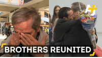 Memes, 🤖, and Executive Order: CA GROW  BROTHERS REUNITED Two brothers separated by President Trump's immigration executive order have been reunited (via AJ+.)