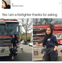 playing overwatch elimination so amusing at 1 am: Ca mexicaen  Yes I am a firefighter thanks for asking playing overwatch elimination so amusing at 1 am