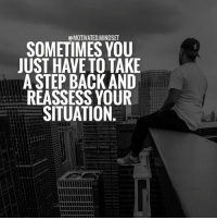 If something doesn't feel right, trust your gut and make adjustments. MotivatedMindset: Ca MOTIVATED.MINDSET  SOMETIMES YOU  JUST HAVE TO TAKE  A STEP BACK AND  REASSESS YOUR  SITUATION If something doesn't feel right, trust your gut and make adjustments. MotivatedMindset