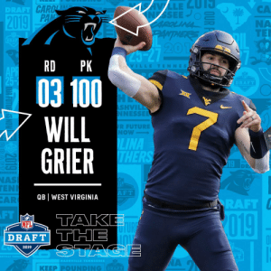 With the #100 overall pick in the 2019 @NFLDraft, the @Panthers select QB Will Grier! #NFLDraft https://t.co/kd90g7MggJ: CA  NA  TER  DRAFT  20  RD PK  VILLETENNES  03 100  WILL  GRIER  DRAFT  SHVIL  NESSE  R FUTURE  Now  LINA  THER  19  NAS  EN  AR  F T  QB WEST VIRGINIA  RAFT  FT  TAK  019  NFL  DRAFT THE  2019  | KEEP PⓞUNDING  DRAFT With the #100 overall pick in the 2019 @NFLDraft, the @Panthers select QB Will Grier! #NFLDraft https://t.co/kd90g7MggJ