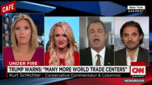 "Fire, New York, and Tumblr: CA  New York  3:44 PM ET  UNDER FIRE  TRUMP WARNS: ""MANY MORE WORLD TRADE CENTERS"" I CAN  Kurt Schlichter Conservative Commentator & Columnist  12:44 PMPT  NEWSROOM crownsforusall:  seeklight:  This is the easiest way to piss a conservative off though… Like ask for a specific source and they FLIP   That boy short-circuited"