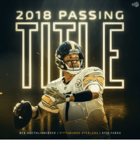 Ben Roethlisberger, Memes, and Nfl: Ca  NFL  2018 PASSING  Steclers  BEN ROETHLISBERGER I PITTSBURGH STEELERS I 5129 YARDS The 2018 Passing Title belongs to Big Ben! #HereWeGo https://t.co/0MN31F98cy