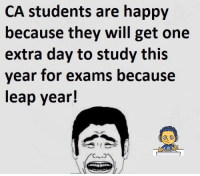 Memes, 🤖, and Leap Year: CA students are happy  because they will get one  extra day to study this  year for exams because  leap year!