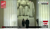 Abraham Lincoln, Memes, and Abraham: CAFE  CO CAFEDorcoM  CNN THE TRUMP INAUGURAL CONCERT  Lincoln Memorial  4:54 PM ET  CNN  S&P  -8.20  THE LEAD Abraham Lincoln finally weighs in on the idea of President Trump.