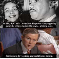 Opposive: CAFE  In 1986, MLK's wife, Coretta Scott King wrote a letter opposing  a man she felt was too racist to serve as a federal judge.  That man was Jeff Sessions, your next Attorney General.
