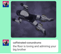 "Love, Tumblr, and Big Brother: caffeinated-conundrums  the floor is loving and admiring your  big brother <p><a href=""https://aiaihannah.tumblr.com/post/163566185871/you-guys-i-love-jade-caffeinated-conundrums-so"" class=""tumblr_blog"">aiaihannah</a>:</p> <blockquote><p>You guys, I love Jade <a class=""tumblelog"" href=""https://tmblr.co/mxtySCriqNSdl8wBecgnTQw"">@caffeinated-conundrums</a> so much.</p></blockquote>"