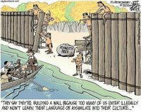 """Memes, 🤖, and Com: caglecartoons.com  PLYMOUTH  ROCK  """"THEY SAY THEY'RE BUILDING A WALL CAUSE TOO MANY OF US ENTER ILLEGALLY  AND WON'T LEARN THEIR LANGUAGE OR ASSIMILATE INTO THEIR CULTURE.."""" Build that wall?"""
