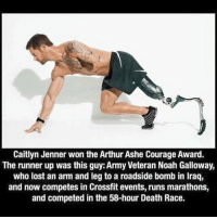 Arthur, Caitlyn Jenner, and Memes: Caitlyn Jenner won the Arthur Ashe Courage Award.  The runner up was this guy: Army Veteran Noah Galloway,  who lost an arm and legto a roadside bomb in lraq,  and now competes in Crossfit events, runs marathons,  and competed in the 58-hour Death Race. Thoughts?? merica🇺🇸